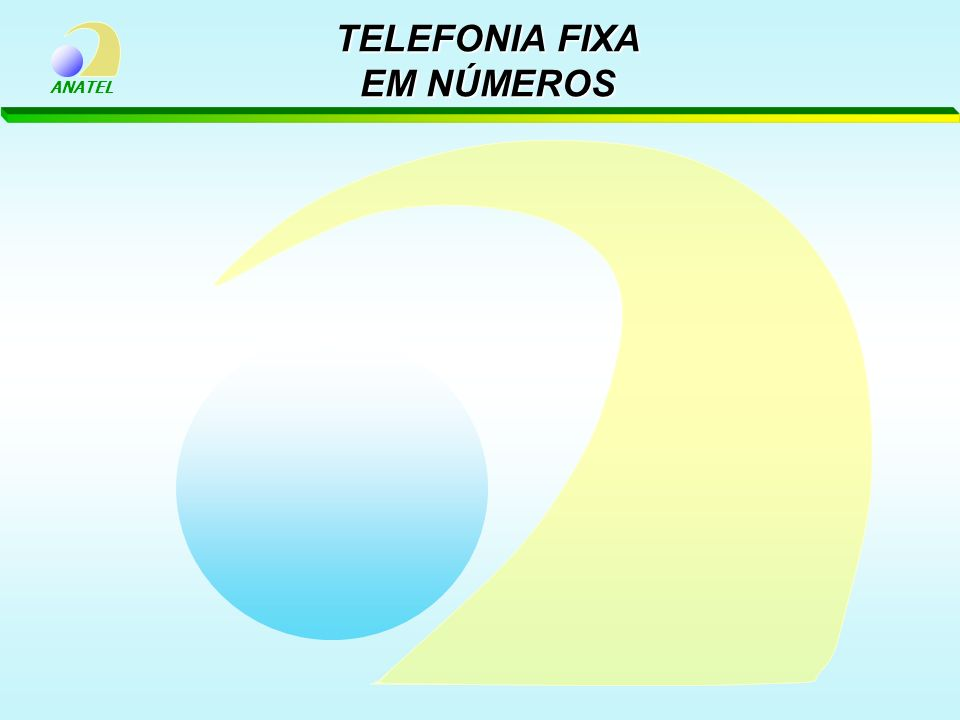ANATEL TELEFONIA FIXA EM NÚMEROS