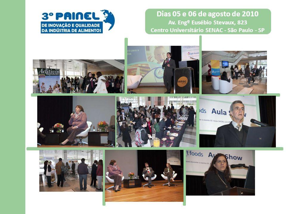 Dias 05 e 06 de agosto de 2010 Av. Engº Eusébio Stevaux, 823 Centro Universitário SENAC - São Paulo - SP