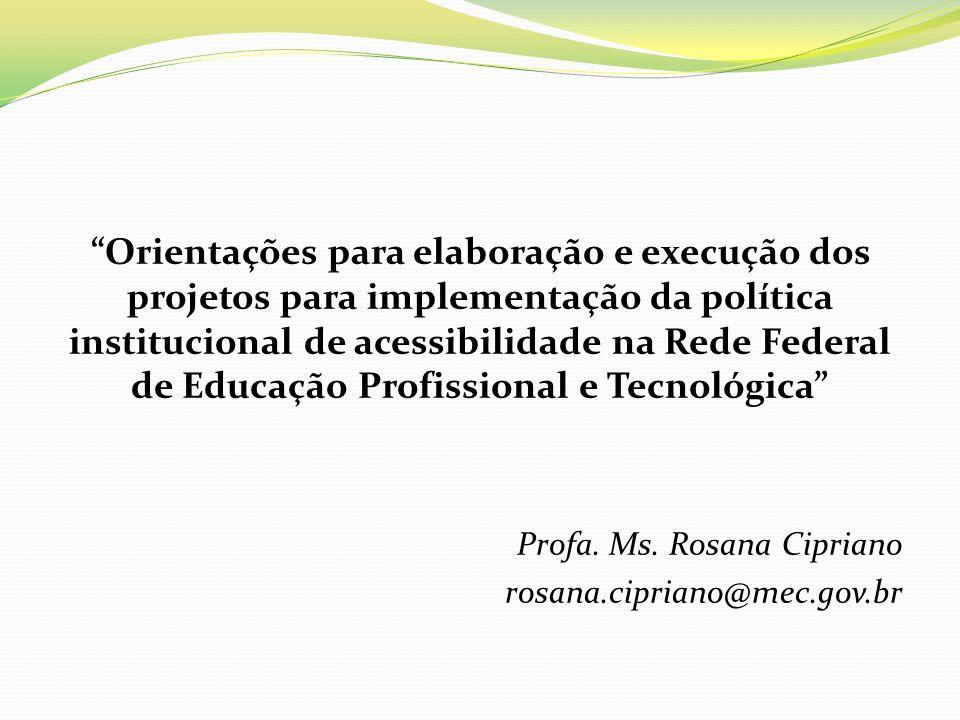 Orientações para elaboração e execução dos projetos para implementação da política institucional de acessibilidade na Rede Federal de Educação Profiss