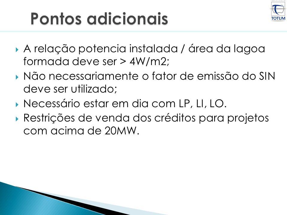 A relação potencia instalada / área da lagoa formada deve ser > 4W/m2; Não necessariamente o fator de emissão do SIN deve ser utilizado; Necessário es