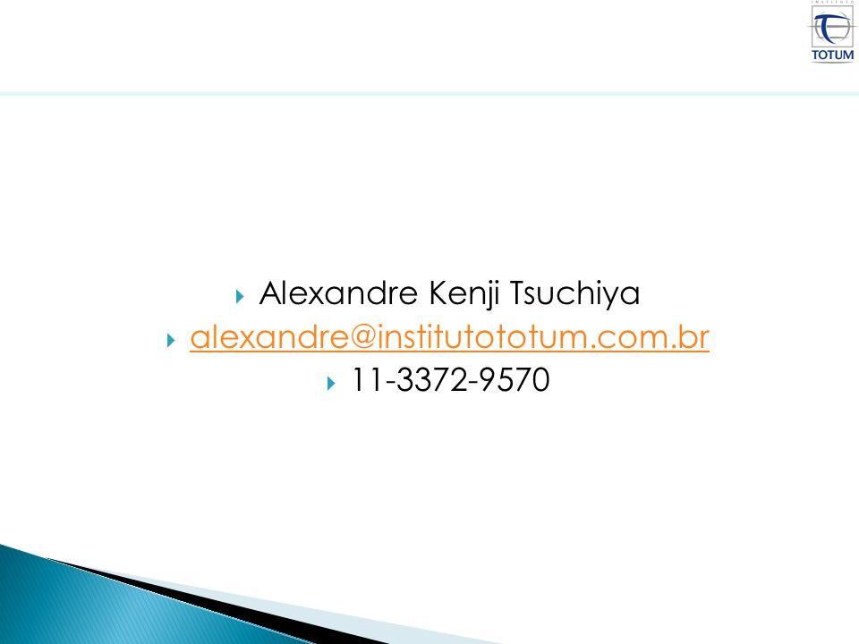 Alexandre Kenji Tsuchiya alexandre@institutototum.com.br 11-3372-9570