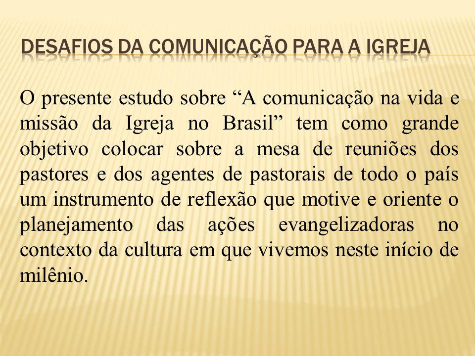 O presente estudo sobre A comunicação na vida e missão da Igreja no Brasil tem como grande objetivo colocar sobre a mesa de reuniões dos pastores e do