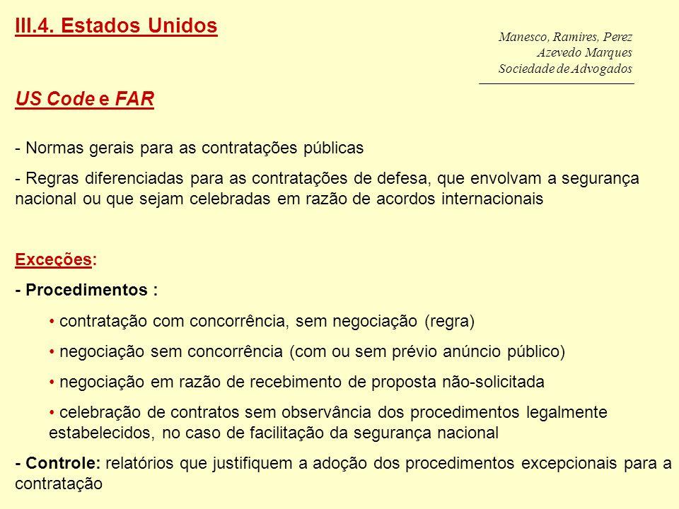 Manesco, Ramires, Perez Azevedo Marques Sociedade de Advogados US Code e FAR - Normas gerais para as contratações públicas - Regras diferenciadas para