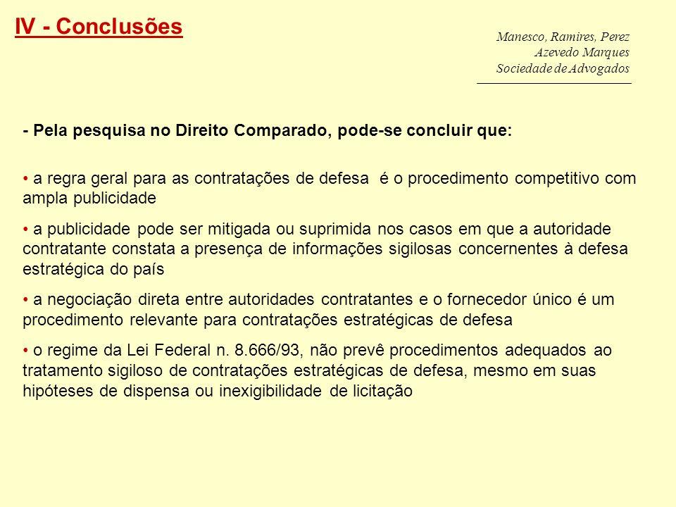 Manesco, Ramires, Perez Azevedo Marques Sociedade de Advogados - Pela pesquisa no Direito Comparado, pode-se concluir que: a regra geral para as contr