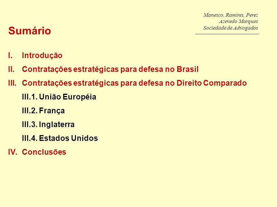 Manesco, Ramires, Perez Azevedo Marques Sociedade de Advogados Sumário I.Introdução II.Contratações estratégicas para defesa no Brasil III.Contratações estratégicas para defesa no Direito Comparado III.1.