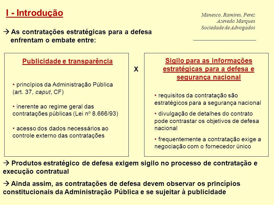 Manesco, Ramires, Perez Azevedo Marques Sociedade de Advogados I - Introdução As contratações estratégicas para a defesa enfrentam o embate entre: Pro
