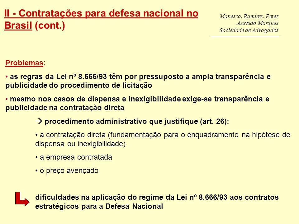 Manesco, Ramires, Perez Azevedo Marques Sociedade de Advogados II - Contratações para defesa nacional no Brasil (cont.) Problemas: as regras da Lei nº