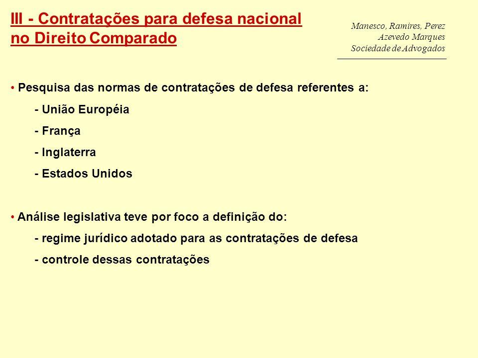 Manesco, Ramires, Perez Azevedo Marques Sociedade de Advogados III - Contratações para defesa nacional no Direito Comparado Pesquisa das normas de con