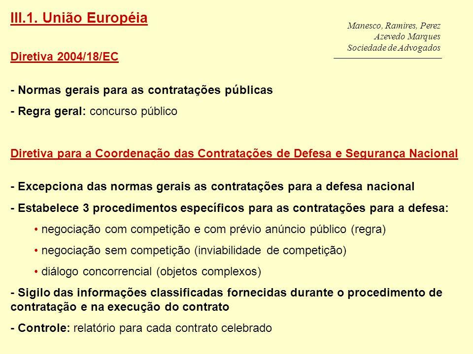 Manesco, Ramires, Perez Azevedo Marques Sociedade de Advogados III.1. União Européia Diretiva 2004/18/EC - Normas gerais para as contratações públicas