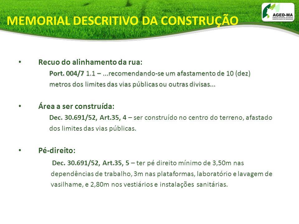 MEMORIAL DESCRITIVO DA CONSTRUÇÃO Recuo do alinhamento da rua: Port. 004/7 1.1 –...recomendando-se um afastamento de 10 (dez) Port. 004/7 1.1 –...reco