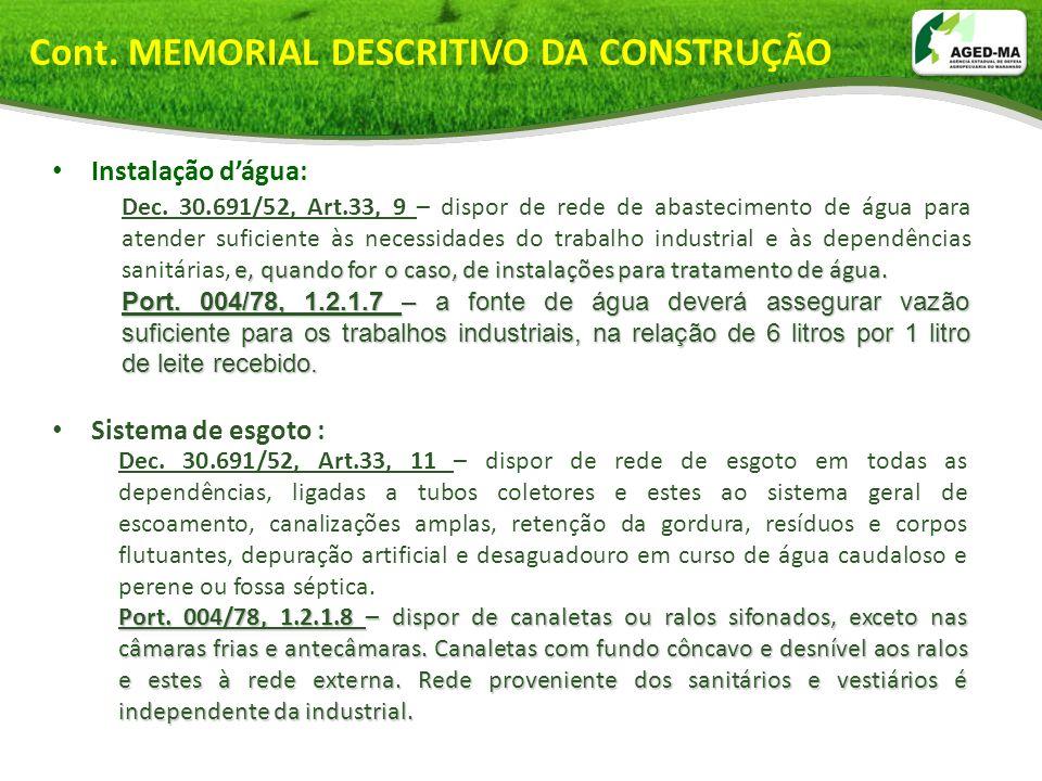 Instalação dágua: Sistema de esgoto : Cont. MEMORIAL DESCRITIVO DA CONSTRUÇÃO e, quando for o caso, de instalações para tratamento de água. Dec. 30.69