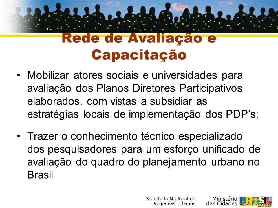 Secretaria Nacional de Programas Urbanos Mobilizar atores sociais e universidades para avaliação dos Planos Diretores Participativos elaborados, com v