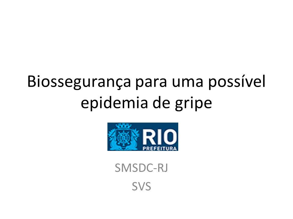 Biossegurança para uma possível epidemia de gripe SMSDC-RJ SVS