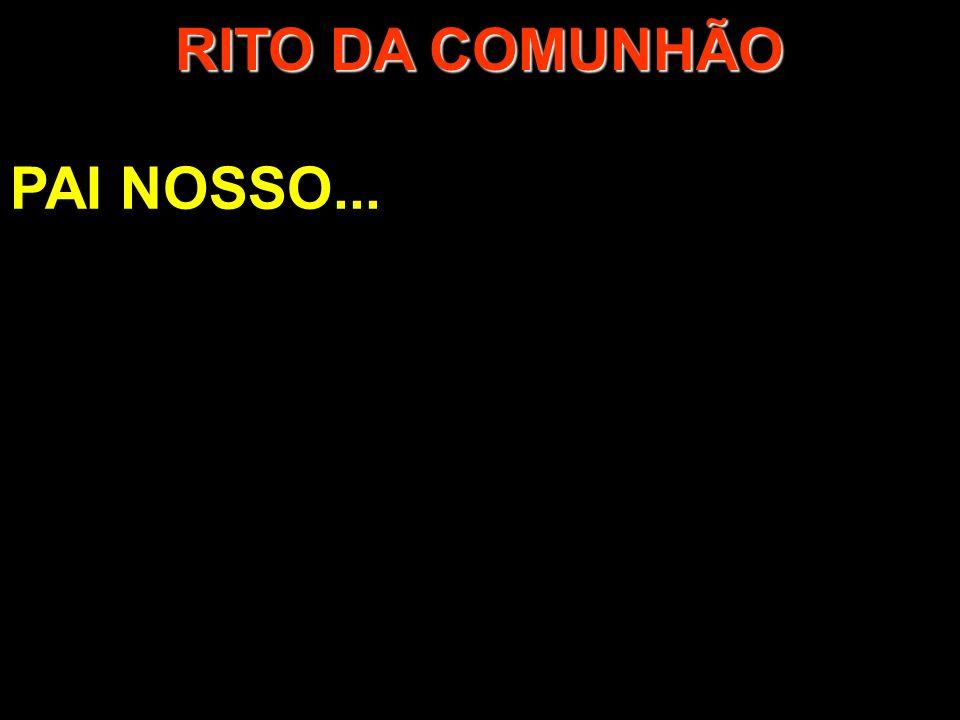 PAI NOSSO... RITO DA COMUNHÃO