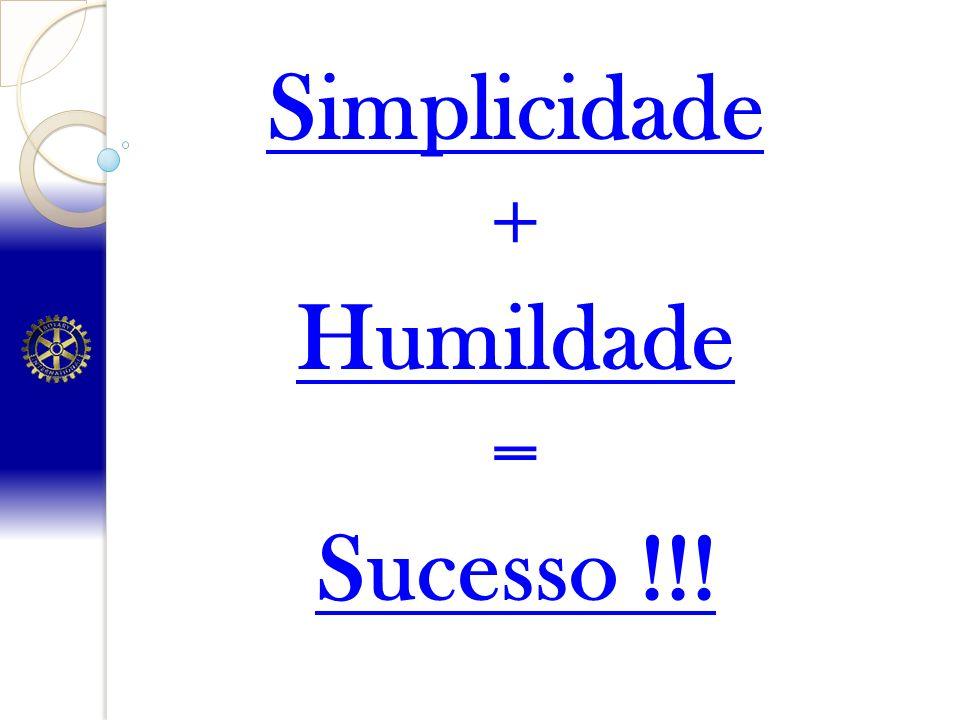 + Humildade = Sucesso !!!
