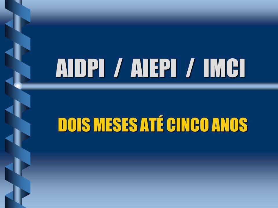 AIDPI / AIEPI / IMCI b Criança consegue beber ou mamar no peito .