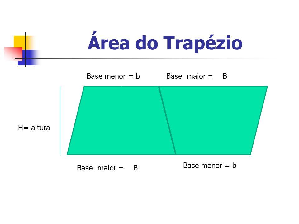 Área do trapézio = (B + b ). H 2