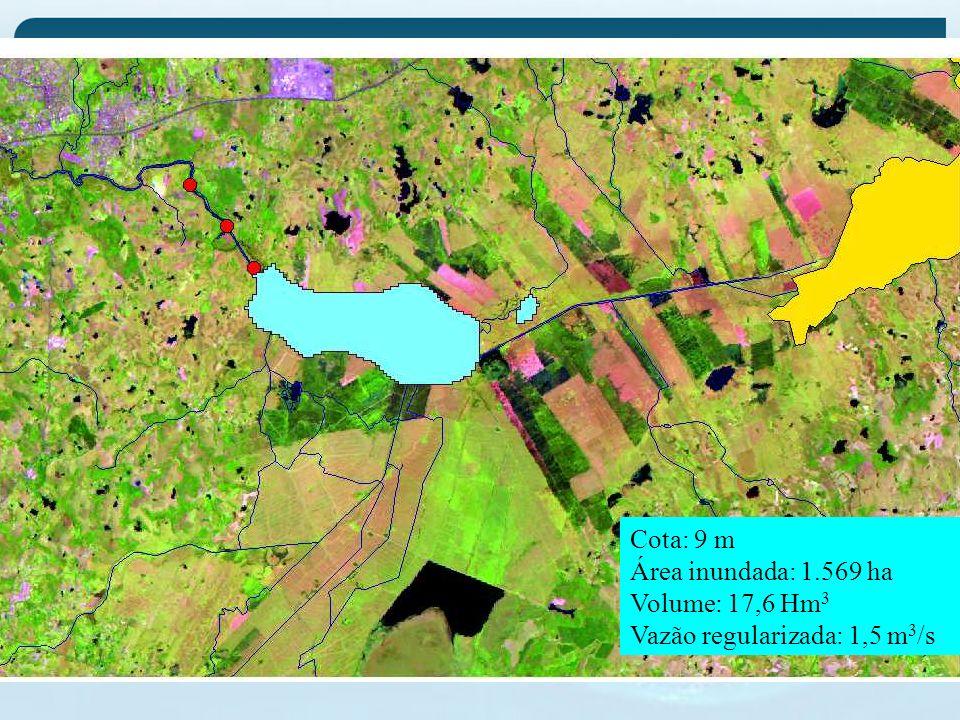 Cota: 9 m Área inundada: 1.569 ha Volume: 17,6 Hm 3 Vazão regularizada: 1,5 m 3 /s