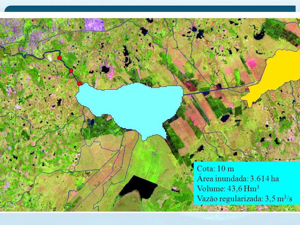 Cota: 10 m Área inundada: 3.614 ha Volume: 43,6 Hm 3 Vazão regularizada: 3,5 m 3 /s