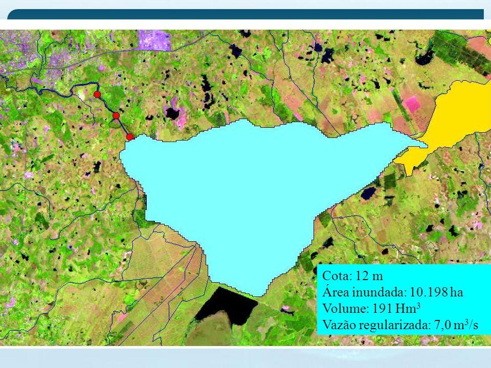 Cota: 12 m Área inundada: 10.198 ha Volume: 191 Hm 3 Vazão regularizada: 7,0 m 3 /s