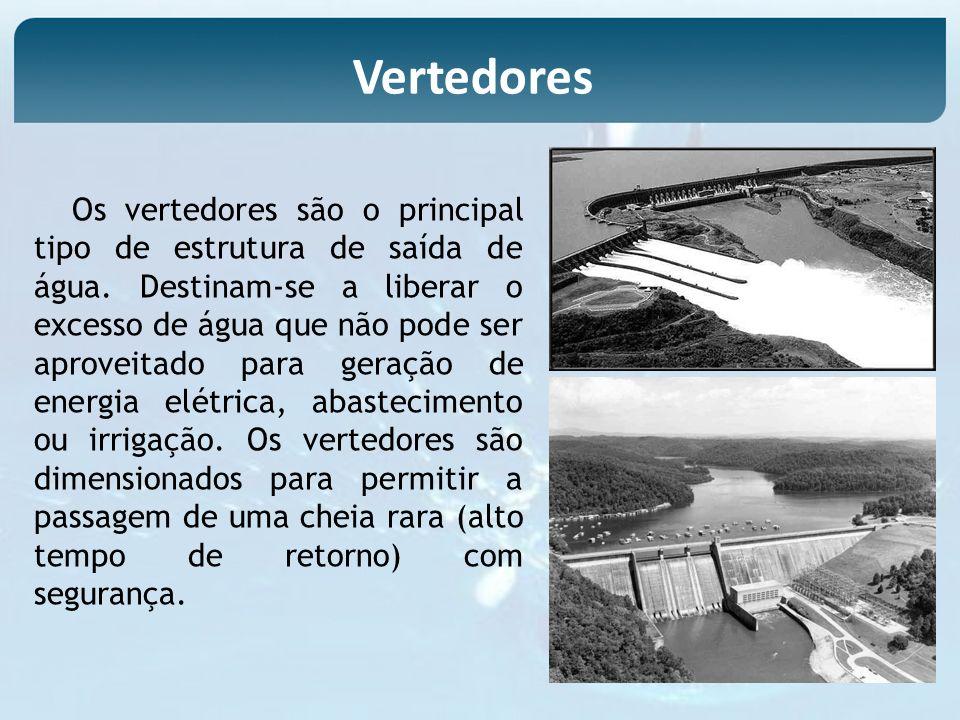 Os vertedores são o principal tipo de estrutura de saída de água. Destinam-se a liberar o excesso de água que não pode ser aproveitado para geração de
