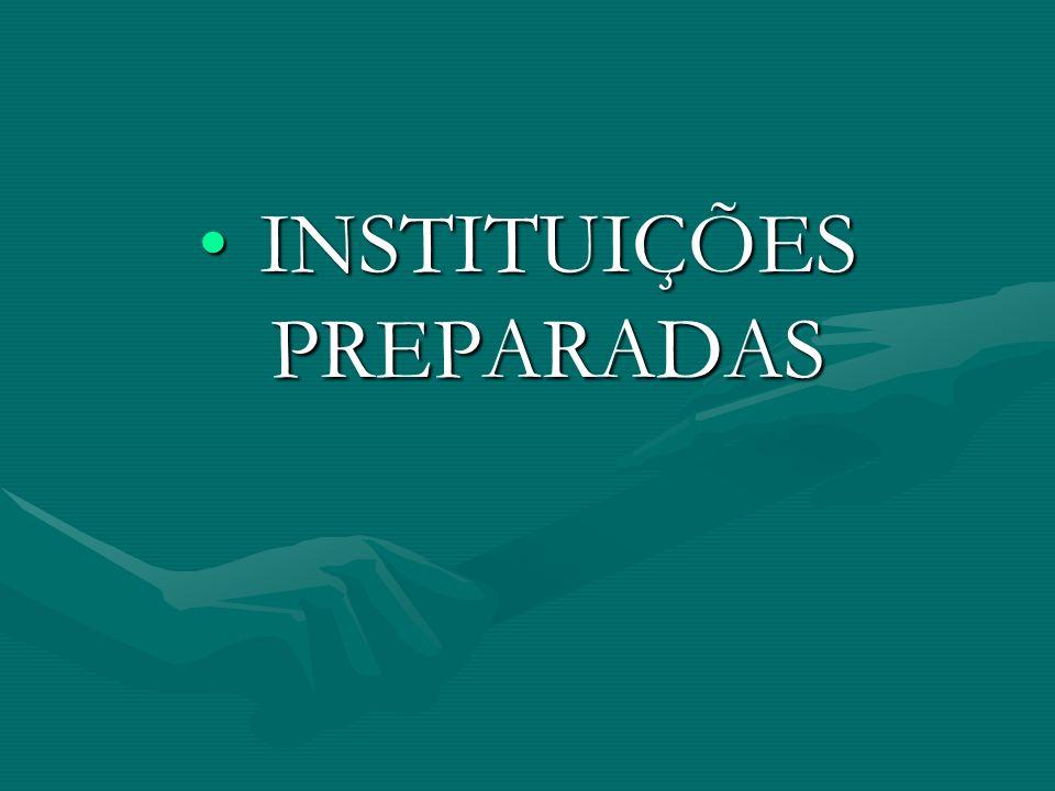 I INSTITUIÇÕES PREPARADAS