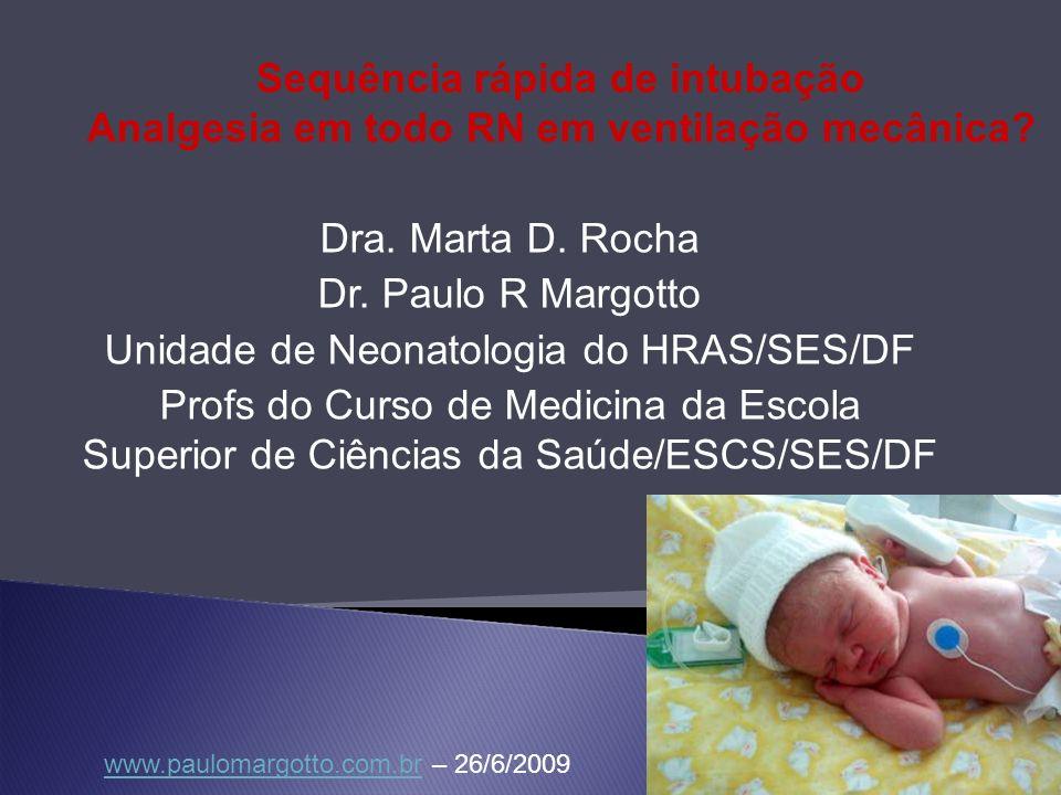 Dra. Marta D. Rocha Dr. Paulo R Margotto Unidade de Neonatologia do HRAS/SES/DF Profs do Curso de Medicina da Escola Superior de Ciências da Saúde/ESC