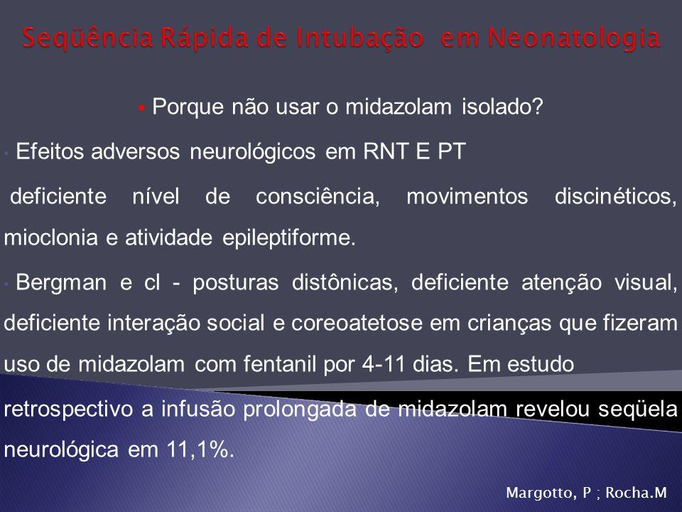 Porque não usar o midazolam isolado? Efeitos adversos neurológicos em RNT E PT deficiente nível de consciência, movimentos discinéticos, mioclonia e a