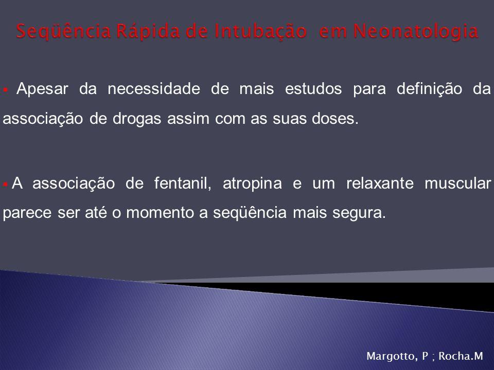 Apesar da necessidade de mais estudos para definição da associação de drogas assim com as suas doses. A associação de fentanil, atropina e um relaxant