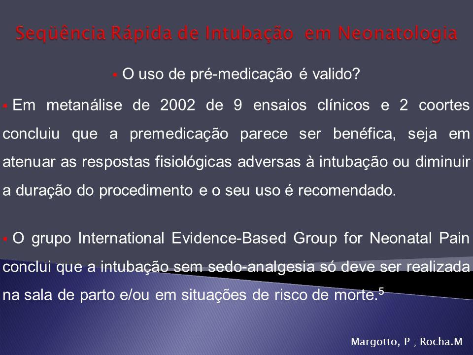 O uso de pré-medicação é valido? Em metanálise de 2002 de 9 ensaios clínicos e 2 coortes concluiu que a premedicação parece ser benéfica, seja em aten