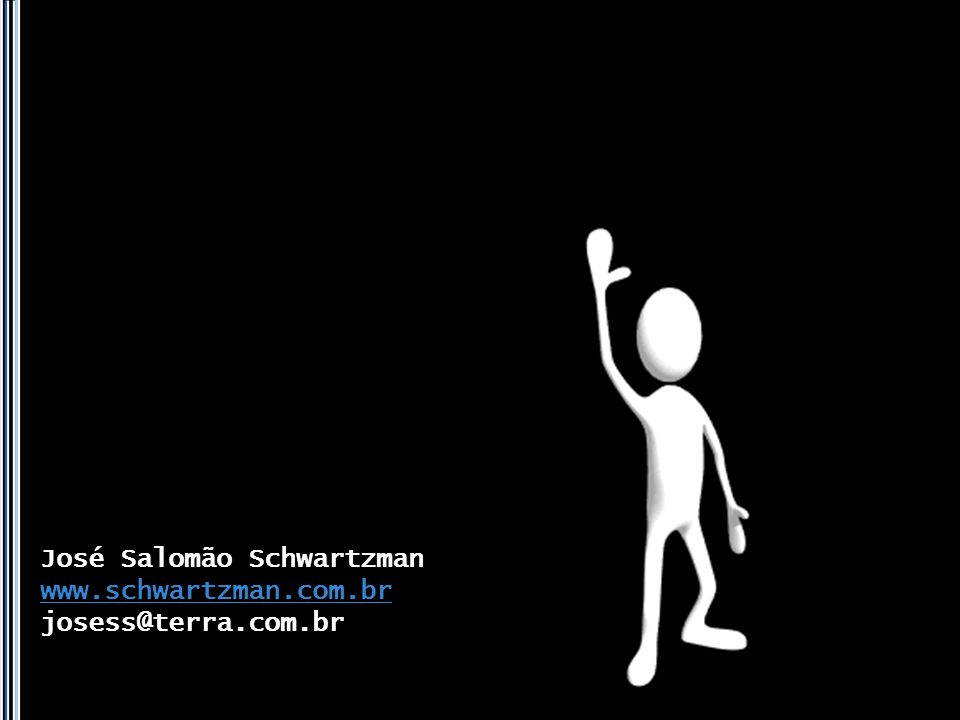 José Salomão Schwartzman www.schwartzman.com.br josess@terra.com.br