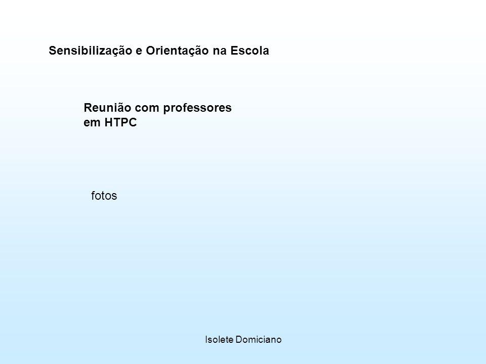 Isolete Domiciano Sensibilização e Orientação na Escola fotos Reunião com professores em HTPC
