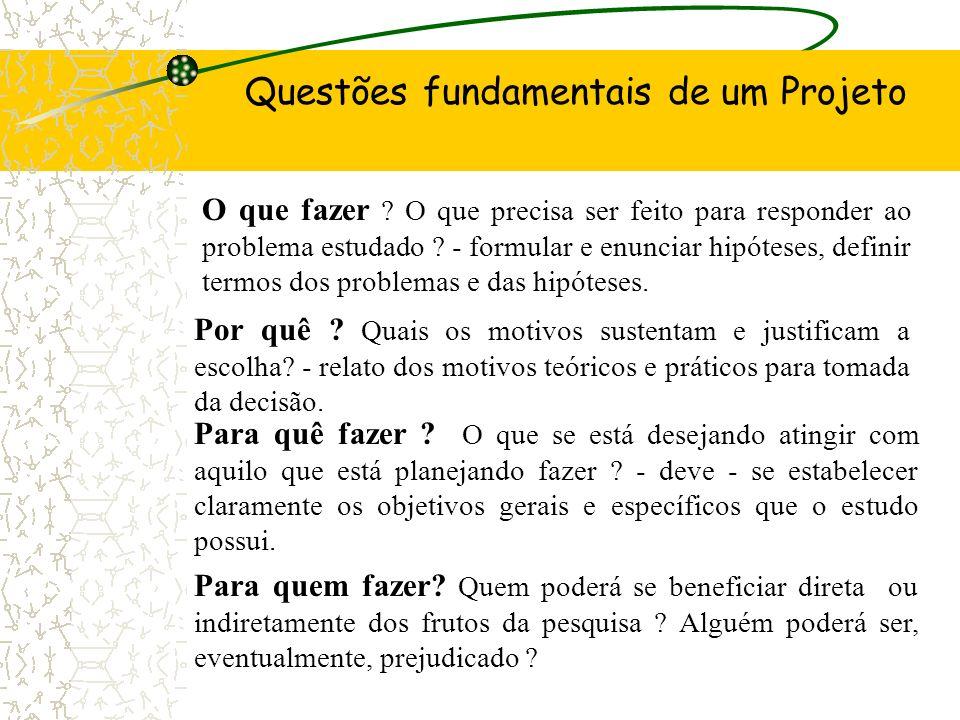 Participantes: quem será o objeto de pesquisa ( Com quem ?) Material: com o que os sujeitos serão avaliados ( Com que .