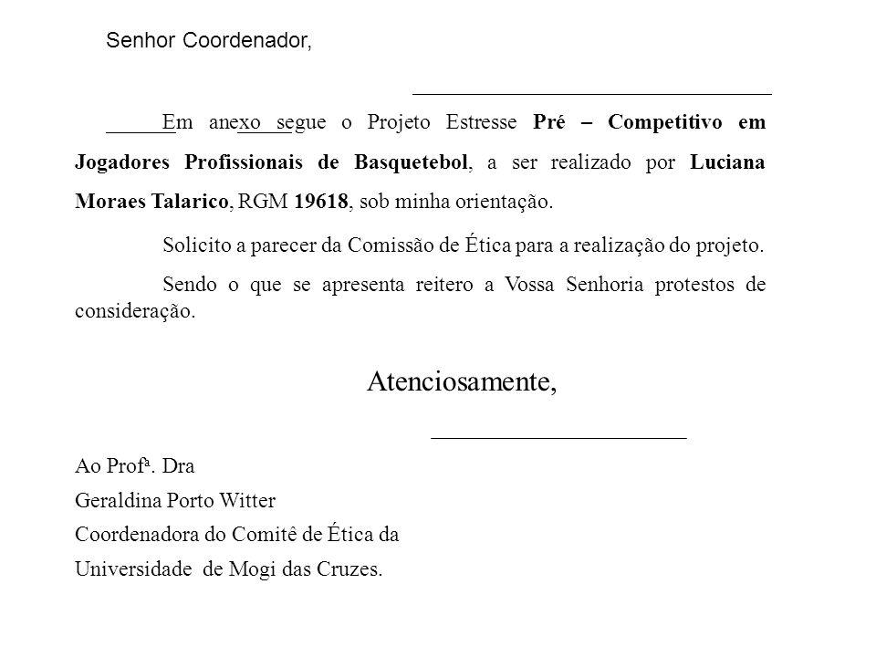 Termo de Consentimento Livre e Esclarecido Prezado Sr.(a) O projeto Estresse Pré –Competitivo em Jogadores Profissionais de Basquete, tem por objetivo