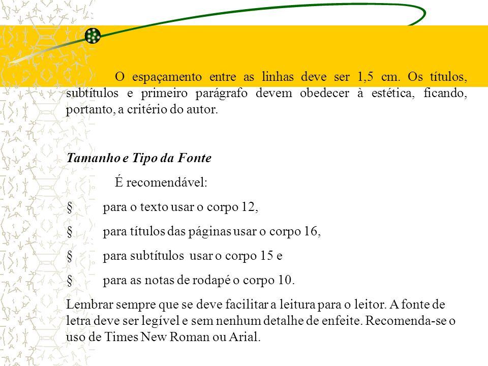 9 - Formatação O Projeto deverá ser apresentado em papel branco, tamanho A4 (219 x 297mm) e todas as páginas do trabalho devem ser da mesma medida. De