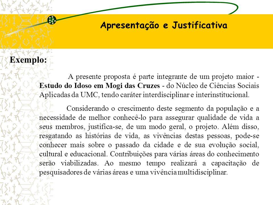A presente proposta é parte integrante de um projeto maior - Estudo do Idoso em Mogi das Cruzes - do Núcleo de Ciências Sociais Aplicadas da UMC, tendo caráter interdisciplinar e interinstitucional.