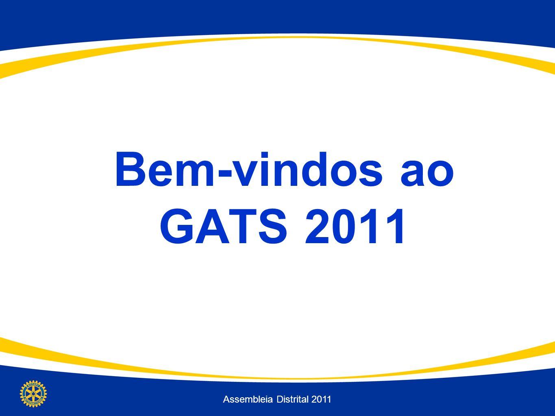 Bem-vindos ao GATS 2011 Assembleia Distrital 2011