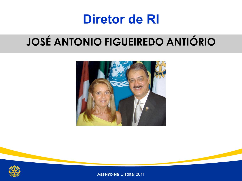 Diretor de RI Assembleia Distrital 2011 JOSÉ ANTONIO FIGUEIREDO ANTIÓRIO