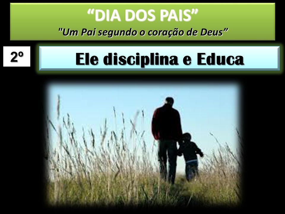 2º Ele disciplina e Educa DIA DOS PAIS