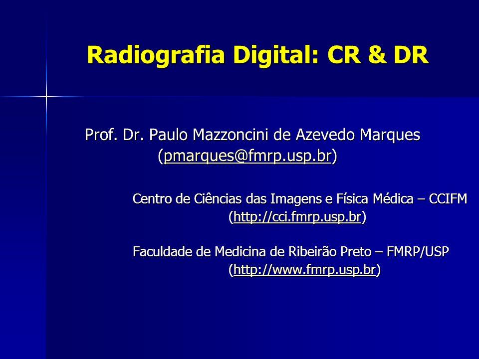 Radiologia Digital - DR Direct Digital radiography (DR) é um método de radiografia digital que utiliza um sensor digital para obtenção da imagem.