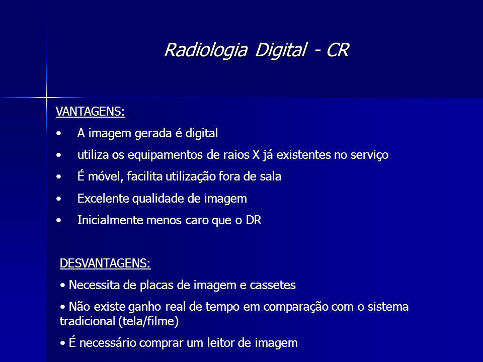 Radiologia Digital - CR VANTAGENS: A imagem gerada é digital utiliza os equipamentos de raios X já existentes no serviço É móvel, facilita utilização