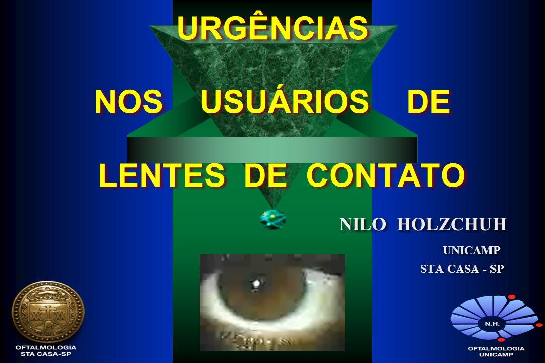 URGÊNCIAS NOS USUÁRIOS DE LENTES DE CONTATO NILO HOLZCHUH UNICAMP STA CASA - SP NILO HOLZCHUH UNICAMP STA CASA - SP