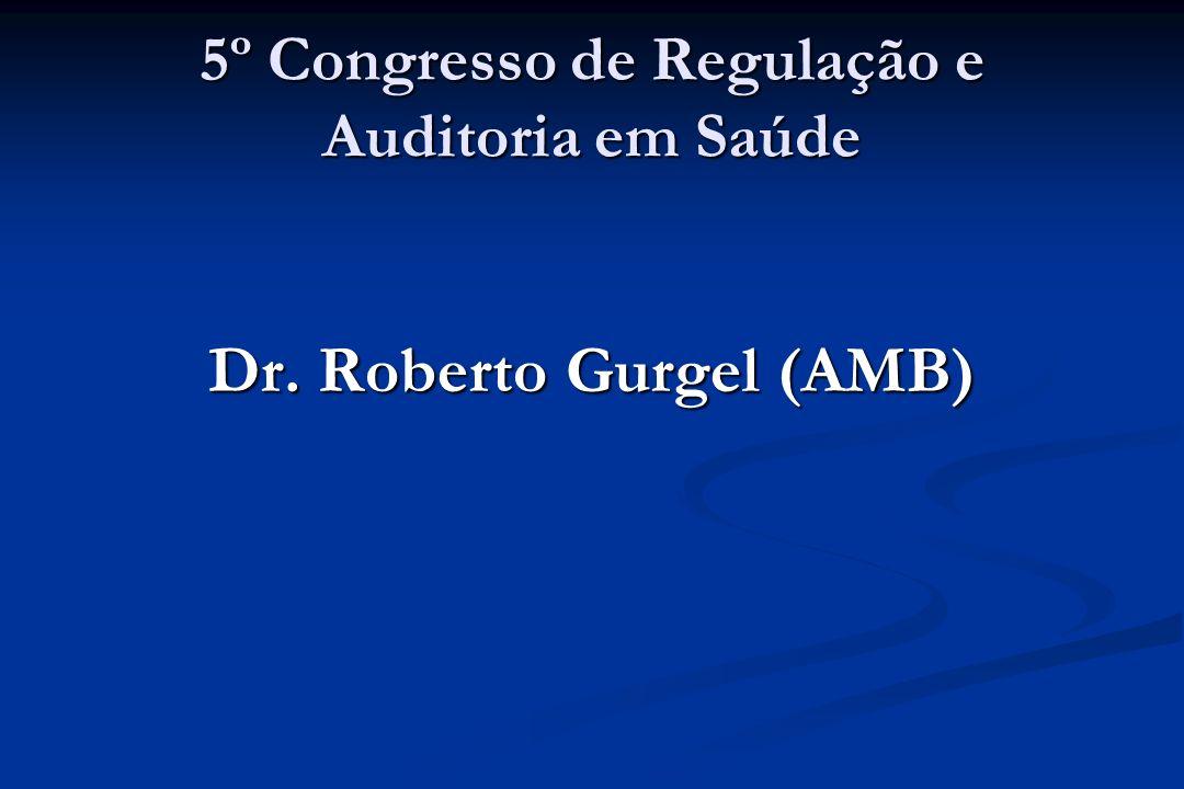 5º Congresso de Regulação e Auditoria em Saúde Dr. Roberto Gurgel (AMB)