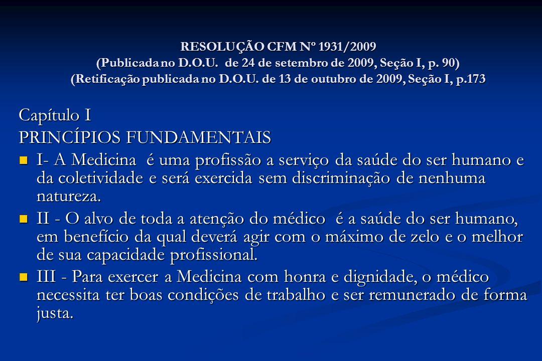 RESOLUÇÃO CFM Nº 1931/2009 (Publicada no D.O.U. de 24 de setembro de 2009, Seção I, p. 90) (Retificação publicada no D.O.U. de 13 de outubro de 2009,