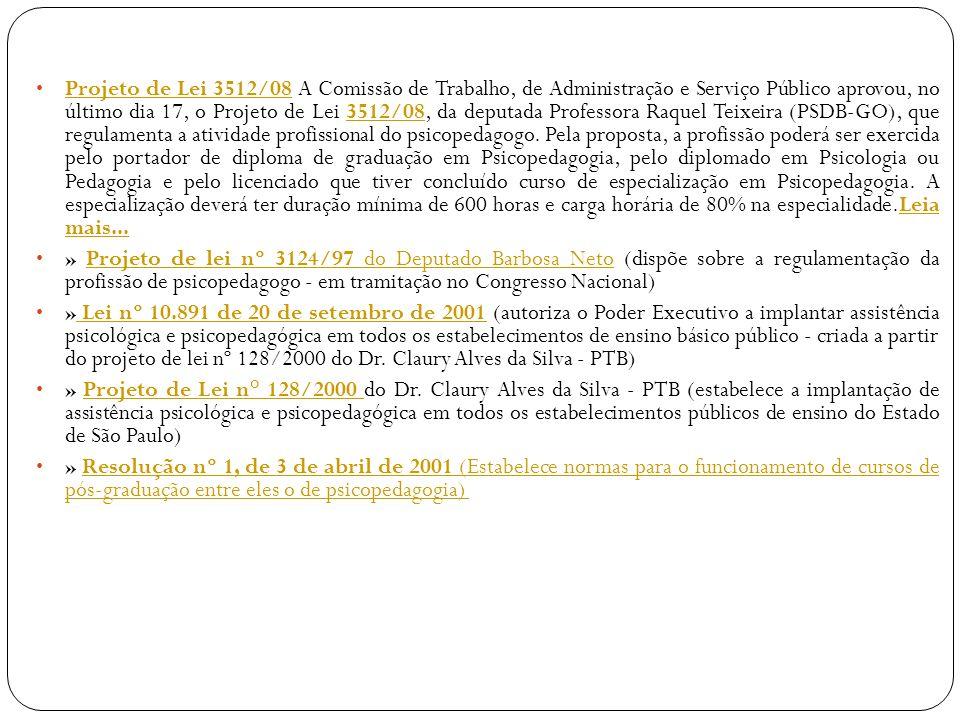 Projeto de Lei 3512/08 A Comissão de Trabalho, de Administração e Serviço Público aprovou, no último dia 17, o Projeto de Lei 3512/08, da deputada Pro