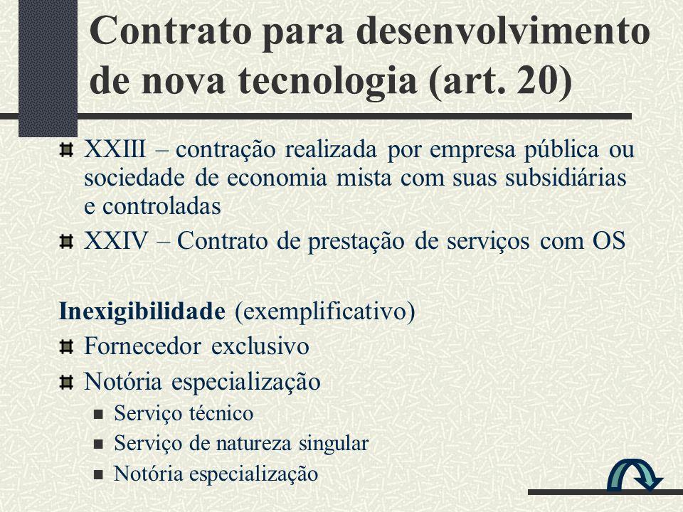 XXIII – contração realizada por empresa pública ou sociedade de economia mista com suas subsidiárias e controladas XXIV – Contrato de prestação de ser