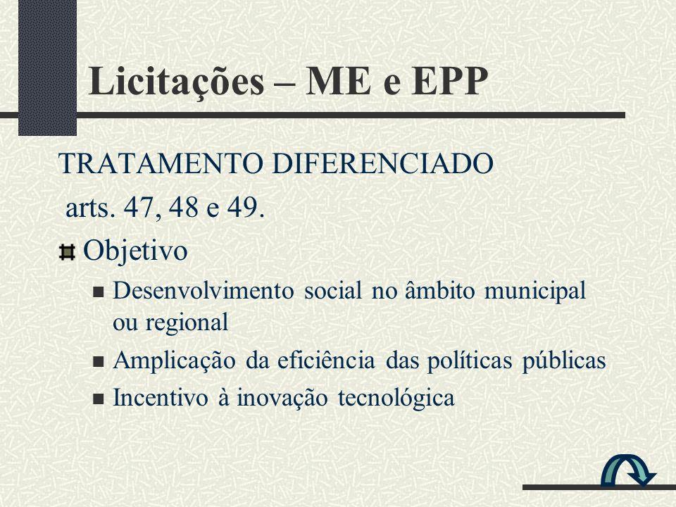 TRATAMENTO DIFERENCIADO arts. 47, 48 e 49. Objetivo Desenvolvimento social no âmbito municipal ou regional Amplicação da eficiência das políticas públ