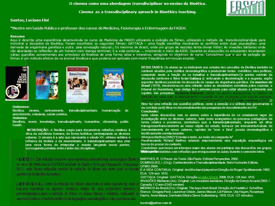 O cinema como uma abordagem transdisciplinar no ensino da Bioética. Cinema as a transdisciplinary aproach in Bioethics teaching. Santos, Luciano Eloi