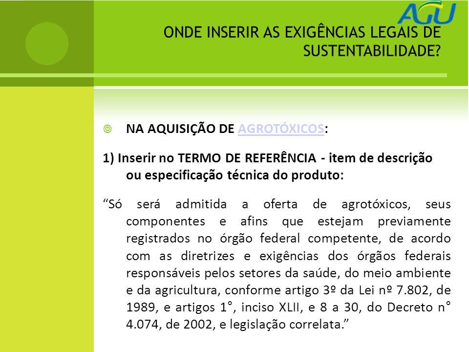 ONDE INSERIR AS EXIGÊNCIAS LEGAIS DE SUSTENTABILIDADE.
