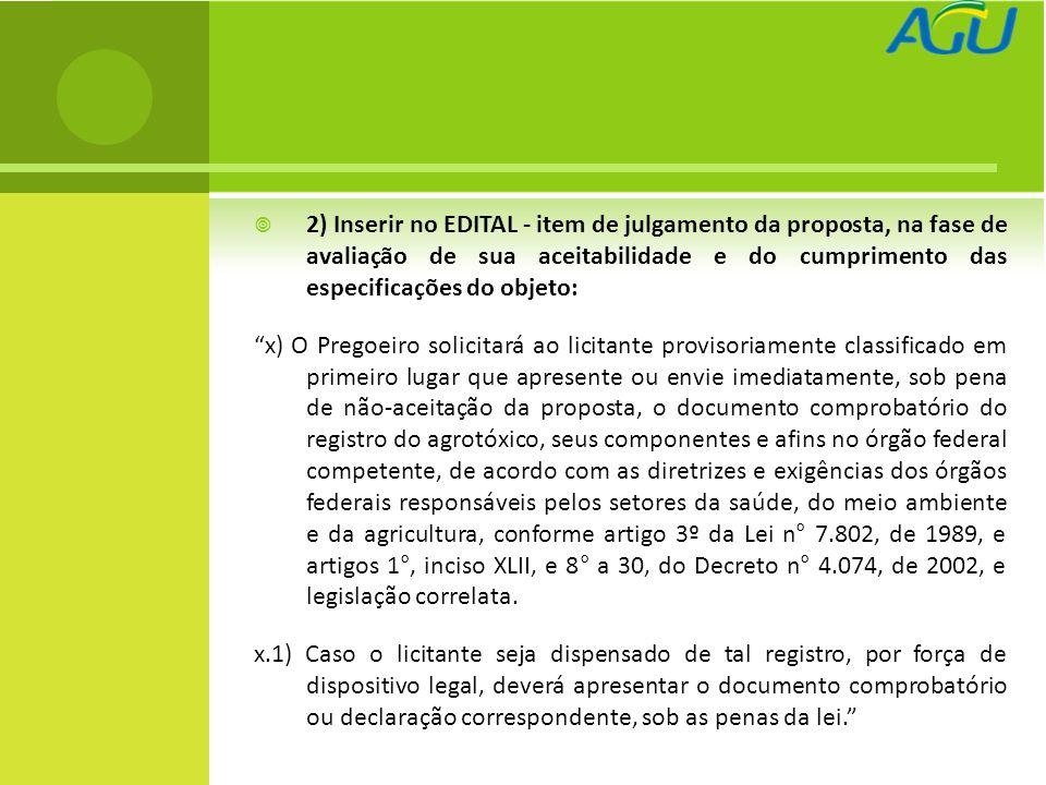 2) Inserir no EDITAL - item de julgamento da proposta, na fase de avaliação de sua aceitabilidade e do cumprimento das especificações do objeto: x) O